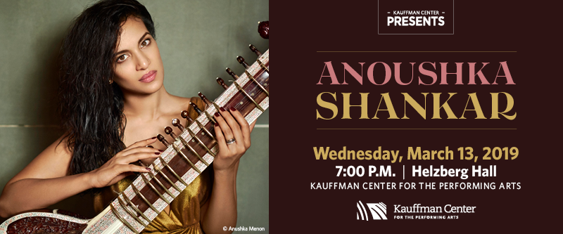 Anoushka Shankar March 13th Kauffman Center