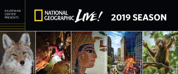 2019 National Geographic Live series at the Kauffman Center for the Performing Arts