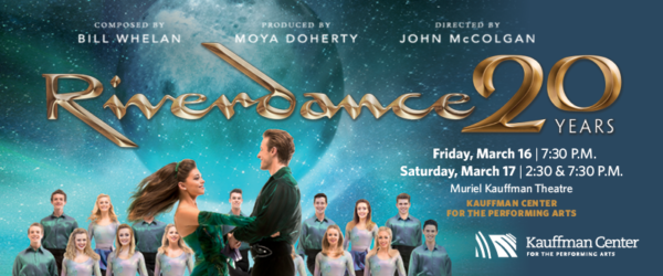 Riverdance at the Kauffman Center - March 16 and 17, 2018