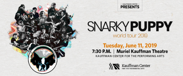 Snarky Puppy - June 11, 2019 - 7:30 p.m. - Muriel Kauffman Theatre, Kauffman Center for the Performing Arts
