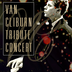 International Center for Music<br>  Van Cliburn Tribute Concert</br>