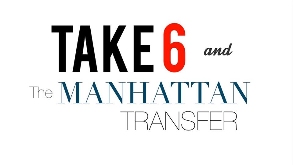 Take 6 & The Manhattan Transfer<br>